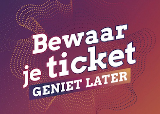 Bewaar je ticket: Geniet later